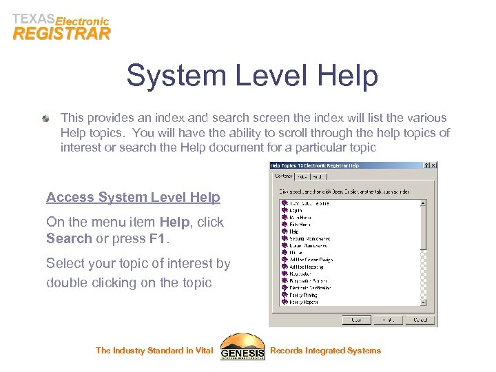 System Level Help This provides an index and search screen the index will list