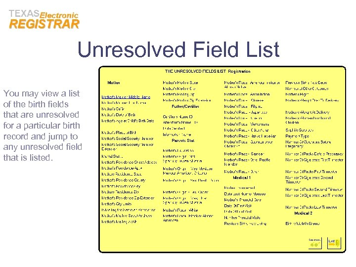 Unresolved Field List You may view a list of the birth fields that are