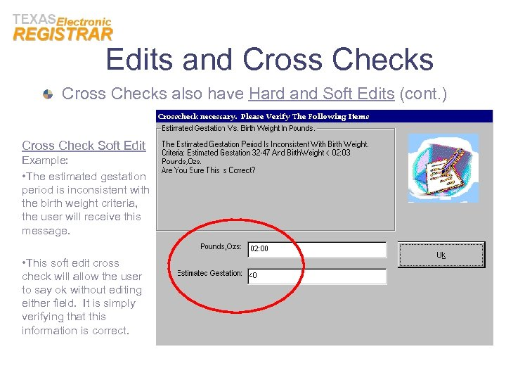 Edits and Cross Checks also have Hard and Soft Edits (cont. ) Cross Check