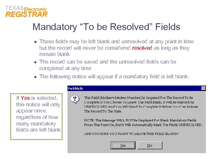 "Mandatory ""To be Resolved"" Fields l l l These fields may be left blank"