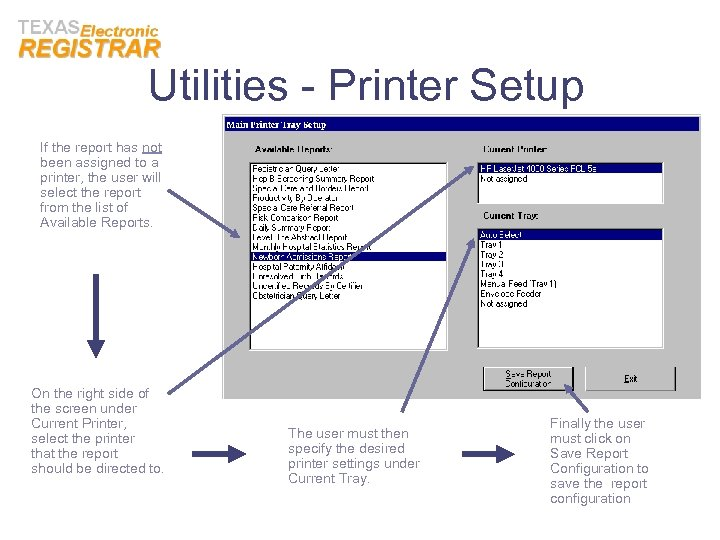 Utilities - Printer Setup If the report has not been assigned to a printer,