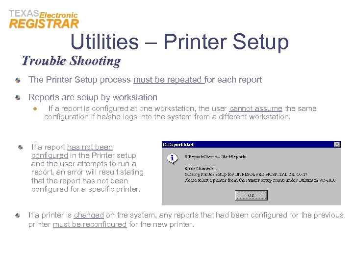 Utilities – Printer Setup Trouble Shooting The Printer Setup process must be repeated for
