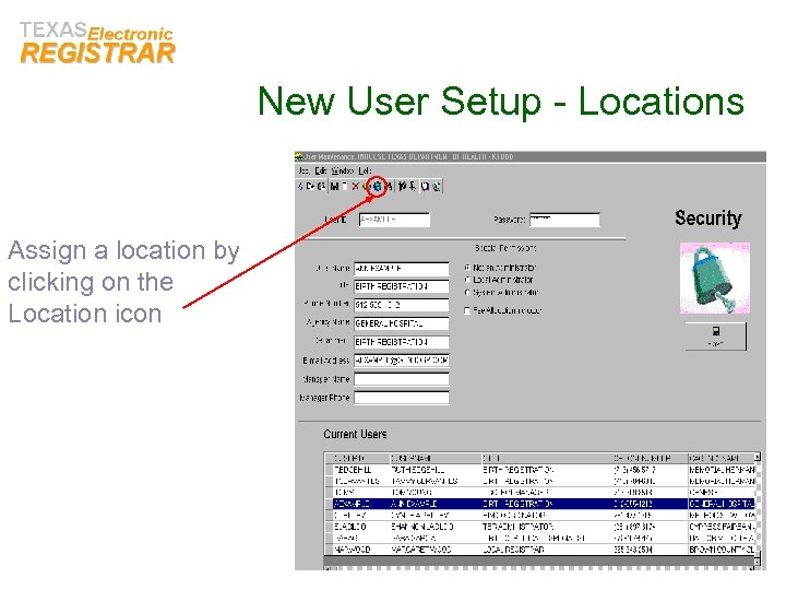 New User Setup - Locations Assign a location by clicking on the Location icon