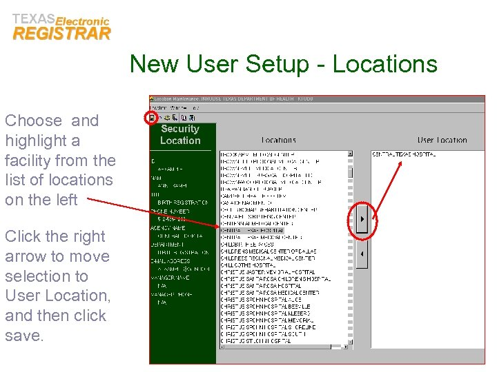 New User Setup - Locations Choose and highlight a facility from the list of
