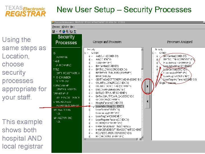 New User Setup – Security Processes Using the same steps as Location, choose security