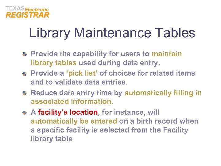 Library Maintenance Tables Provide the capability for users to maintain library tables used during