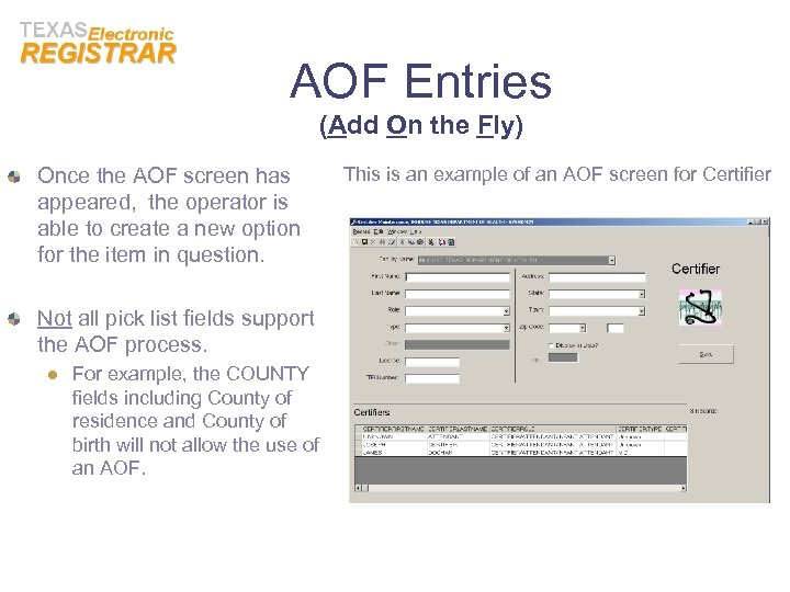 AOF Entries (Add On the Fly) Once the AOF screen has appeared, the operator