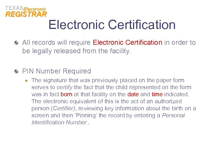 Electronic Certification All records will require Electronic Certification in order to be legally released