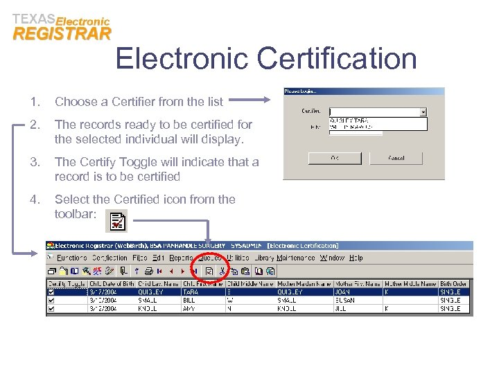 Electronic Certification 1. Choose a Certifier from the list 2. The records ready to