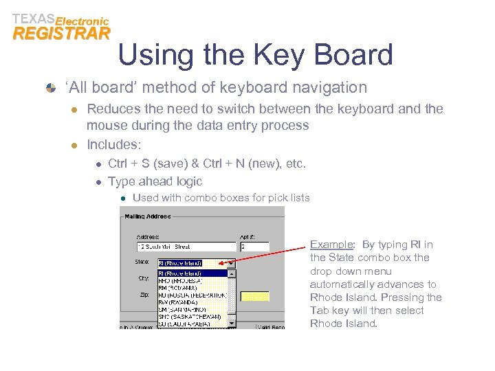 Using the Key Board 'All board' method of keyboard navigation l l Reduces the