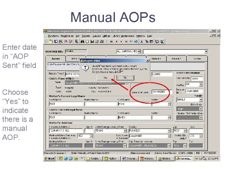 "Manual AOPs Enter date in ""AOP Sent"" field Choose ""Yes"" to indicate there is"