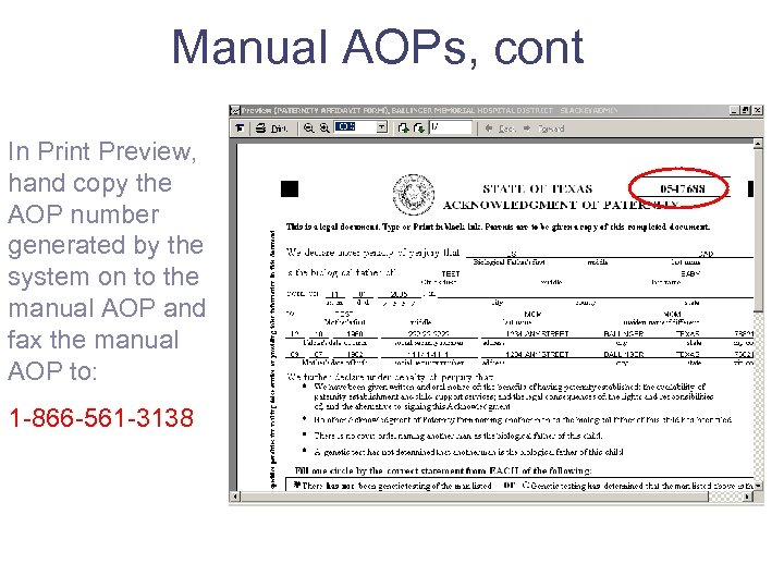 Manual AOPs, cont In Print Preview, hand copy the AOP number generated by the