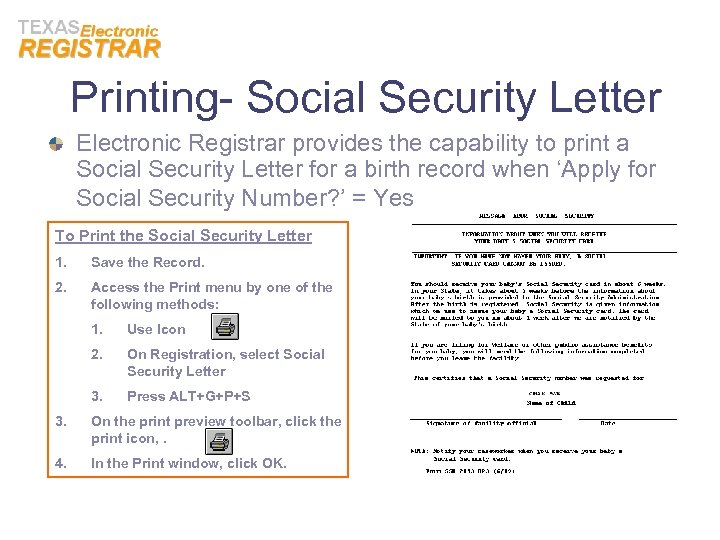 Printing- Social Security Letter Electronic Registrar provides the capability to print a Social Security