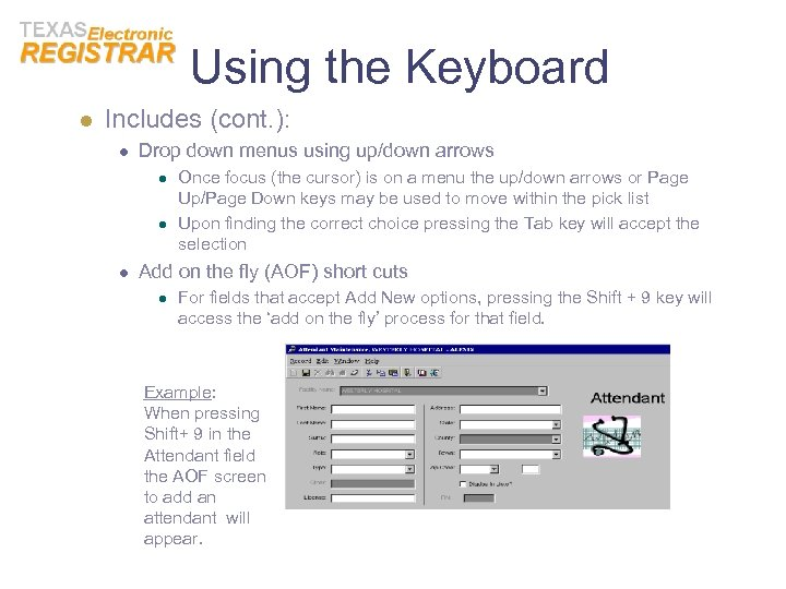 Using the Keyboard l Includes (cont. ): l Drop down menus using up/down arrows