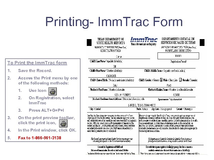 Printing- Imm. Trac Form To Print the Imm. Trac form 1. Save the Record.