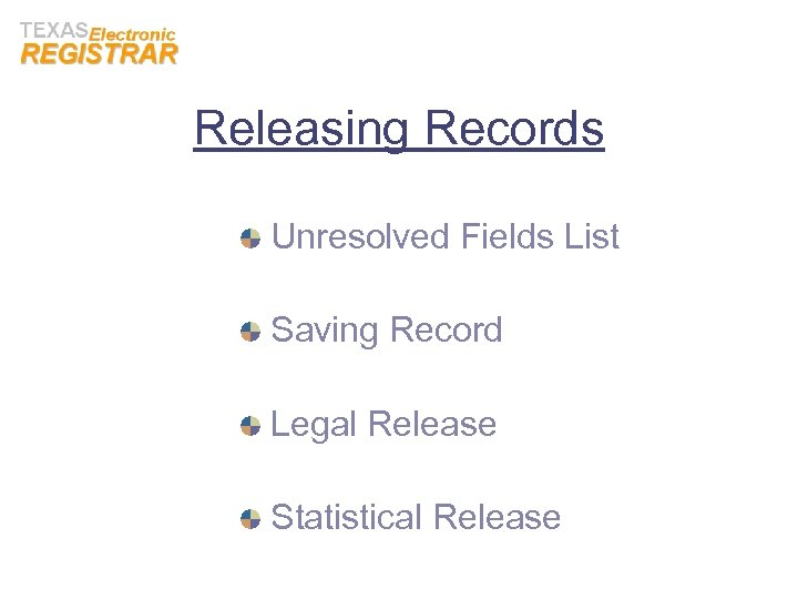 Releasing Records Unresolved Fields List Saving Record Legal Release Statistical Release