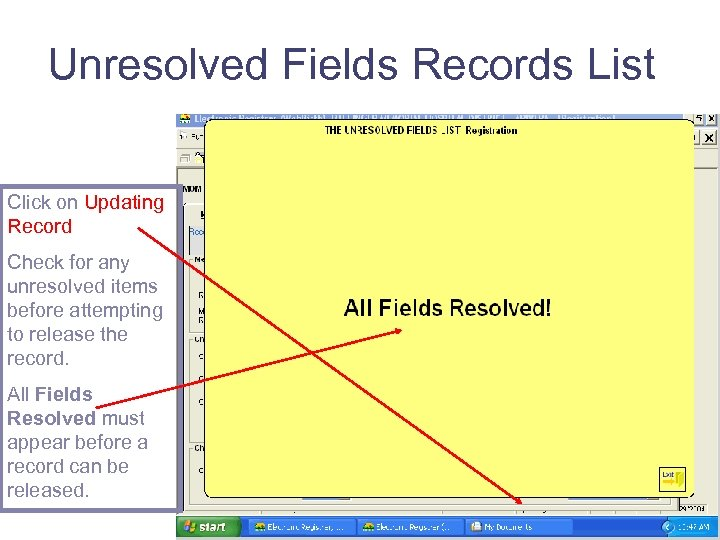 Unresolved Fields Records List Click on Updating Record Check for any unresolved items before