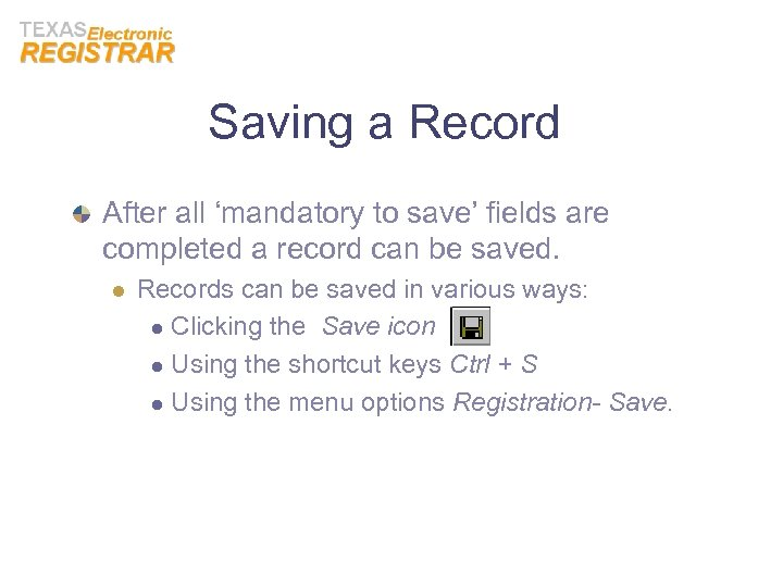 Saving a Record After all 'mandatory to save' fields are completed a record can