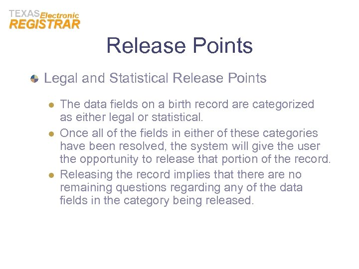 Release Points Legal and Statistical Release Points l l l The data fields on