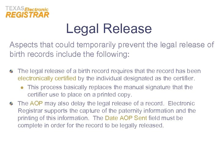 Legal Release Aspects that could temporarily prevent the legal release of birth records include