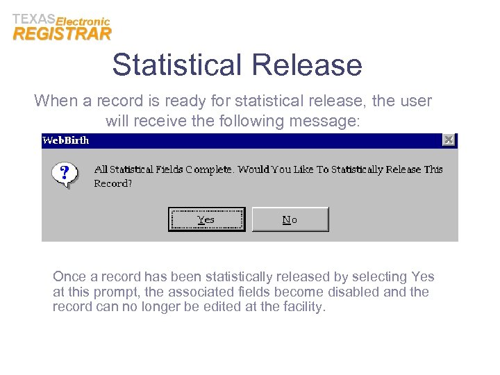 Statistical Release When a record is ready for statistical release, the user will receive