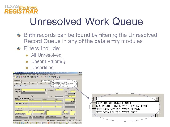 Unresolved Work Queue Birth records can be found by filtering the Unresolved Record Queue