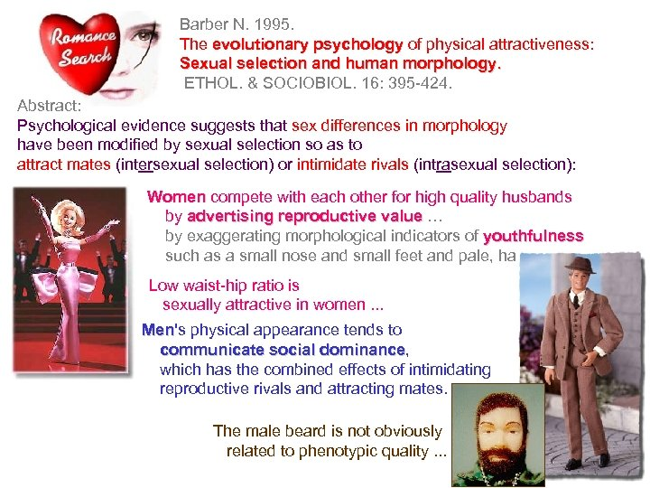 Barber N. 1995. The evolutionary psychology of physical attractiveness: psychology Sexual selection and human