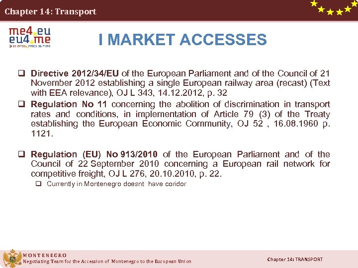Chapter 14: Transport I MARKET ACCESSES q Directive 2012/34/EU of the European Parliament and