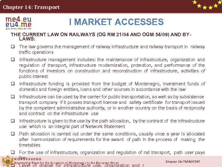 Chapter 14: Transport I MARKET ACCESSES THE CURRENT LAW ON RAILWAYS (OG RM 21/04