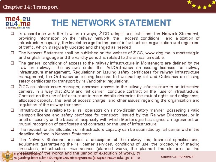 Chapter 14: Transport THE NETWORK STATEMENT q In accordance with the Law on railways,