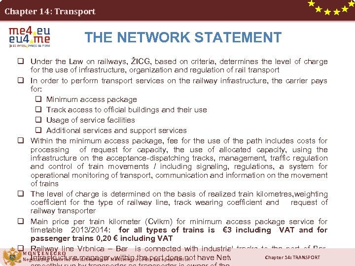 Chapter 14: Transport THE NETWORK STATEMENT q Under the Law on railways, ŽICG, based