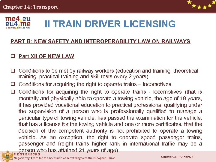 Chapter 14: Transport II TRAIN DRIVER LICENSING PART B: NEW SAFETY AND INTEROPERABILITY LAW