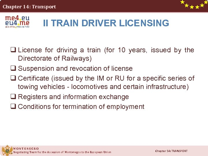 Chapter 14: Transport II TRAIN DRIVER LICENSING q License for driving a train (for