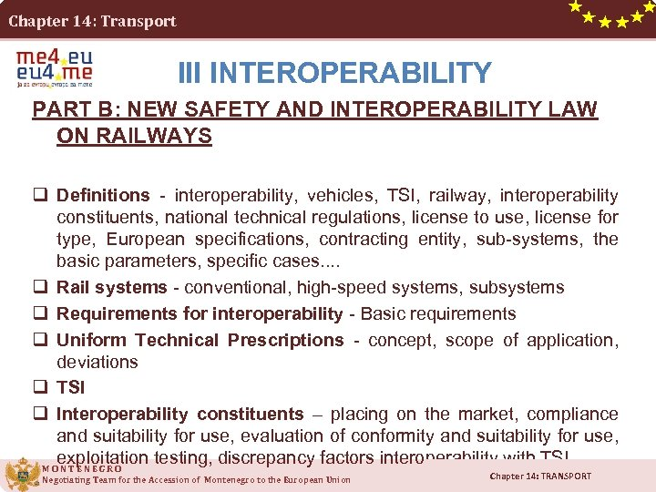 Chapter 14: Transport III INTEROPERABILITY PART B: NEW SAFETY AND INTEROPERABILITY LAW ON RAILWAYS