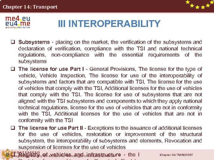 Chapter 14: Transport III INTEROPERABILITY q Subsystems - placing on the market, the verification