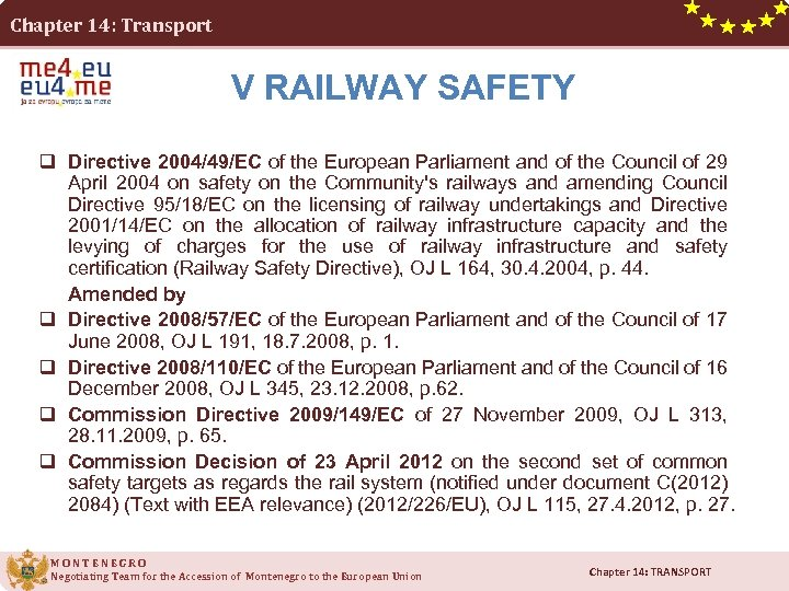 Chapter 14: Transport V RAILWAY SAFETY q Directive 2004/49/EC of the European Parliament and