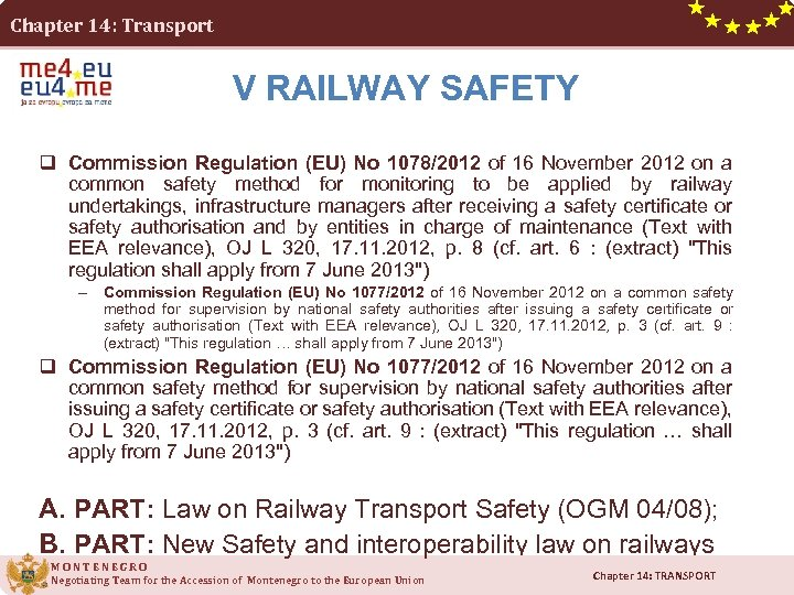 Chapter 14: Transport V RAILWAY SAFETY q Commission Regulation (EU) No 1078/2012 of 16