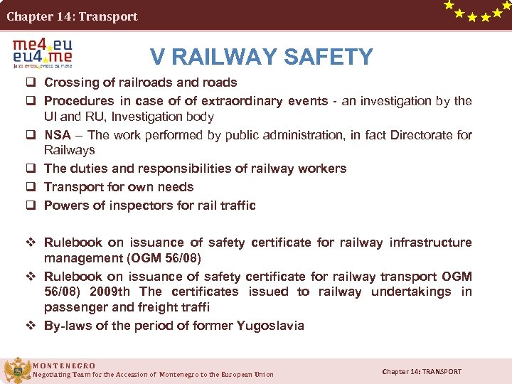 Chapter 14: Transport V RAILWAY SAFETY q Crossing of railroads and roads q Procedures