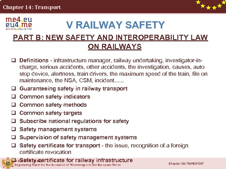 Chapter 14: Transport V RAILWAY SAFETY PART B: NEW SAFETY AND INTEROPERABILITY LAW ON