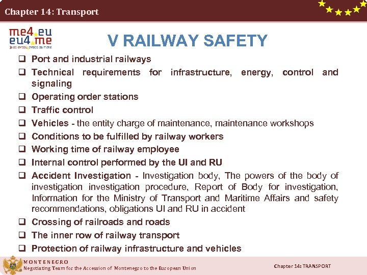 Chapter 14: Transport V RAILWAY SAFETY q Port and industrial railways q Technical requirements