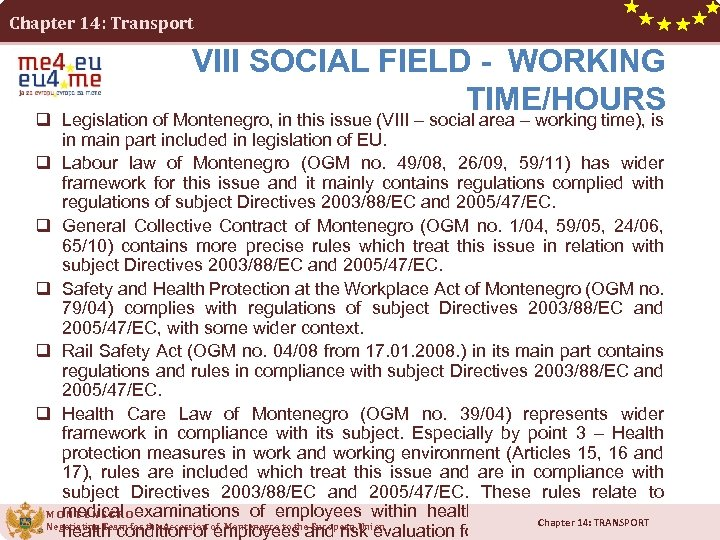 Chapter 14: Transport q VIII SOCIAL FIELD - WORKING TIME/HOURS Legislation of Montenegro, in