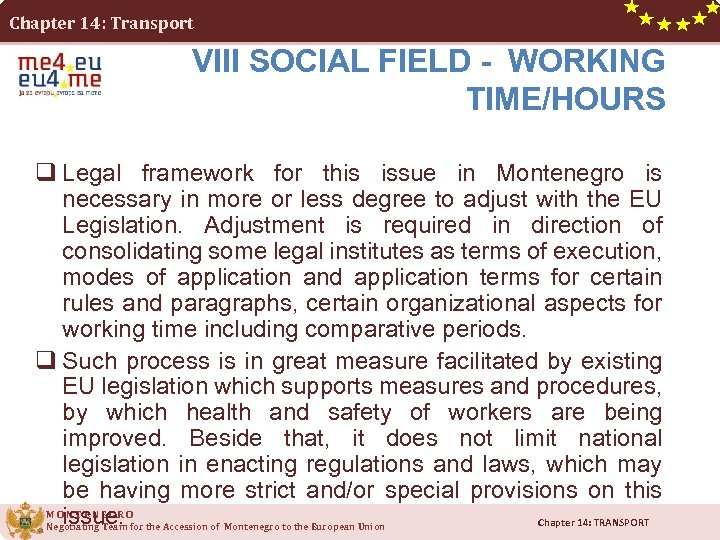 Chapter 14: Transport VIII SOCIAL FIELD - WORKING TIME/HOURS q Legal framework for this