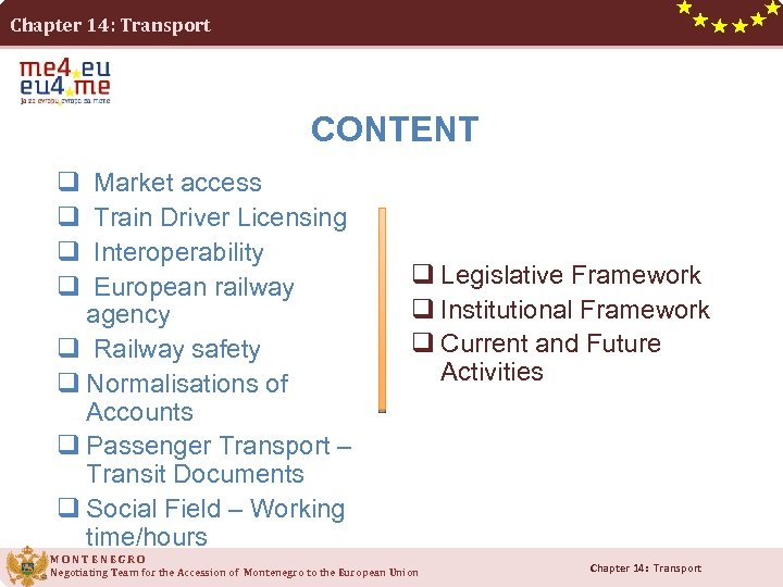 Chapter 14: Transport CONTENT q Market access q Train Driver Licensing q Interoperability q