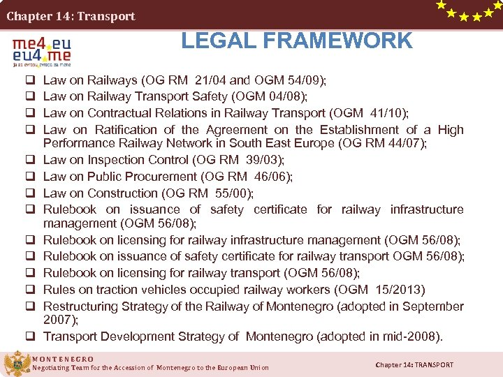 Chapter 14: Transport LEGAL FRAMEWORK q q q q Law on Railways (OG RM