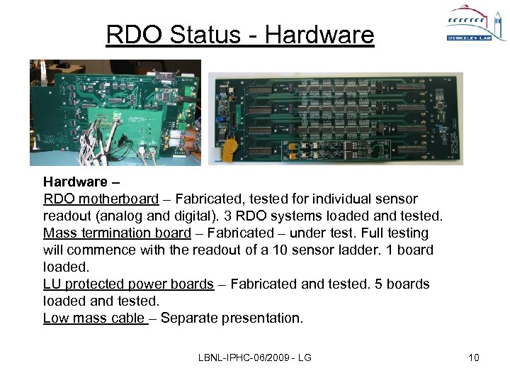 RDO Status - Hardware – RDO motherboard – Fabricated, tested for individual sensor readout