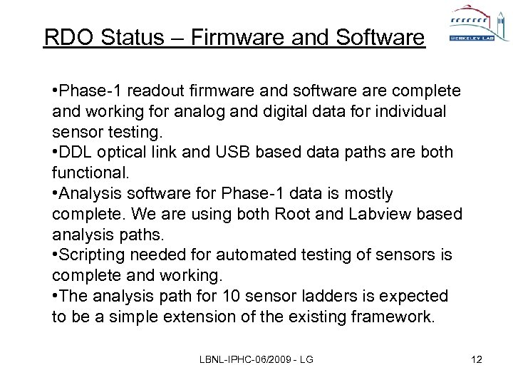 RDO Status – Firmware and Software • Phase-1 readout firmware and software complete and