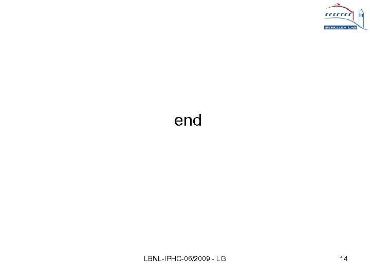 end LBNL-IPHC-06/2009 - LG 14