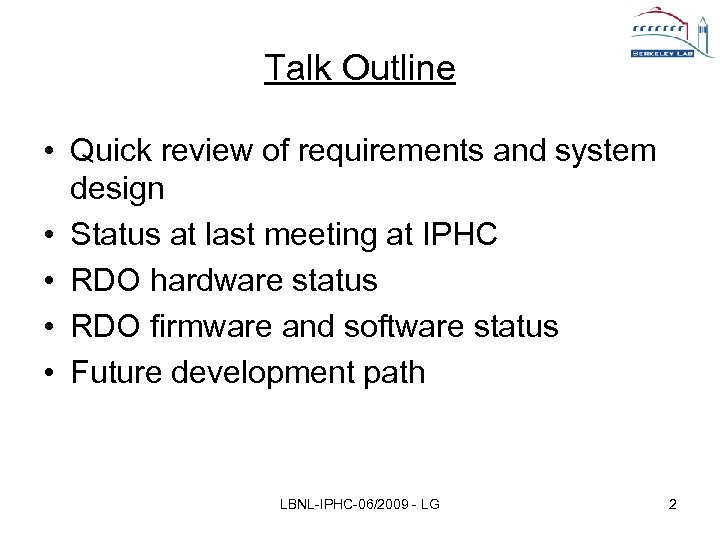 Talk Outline • Quick review of requirements and system design • Status at last