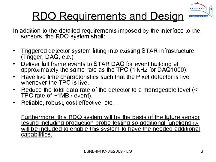 RDO Requirements and Design In addition to the detailed requirements imposed by the interface