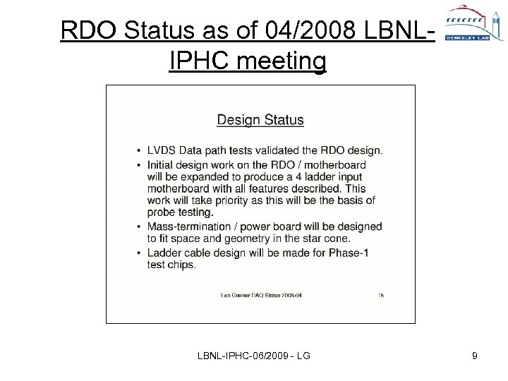 RDO Status as of 04/2008 LBNLIPHC meeting LBNL-IPHC-06/2009 - LG 9